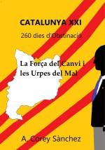 catalunya-xxi-260-dies-d-obstinacio-forca-canvi-urpes-mal-corey-sanchez-llar-llibre